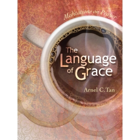 The Language of Grace: Meditations on Prayer